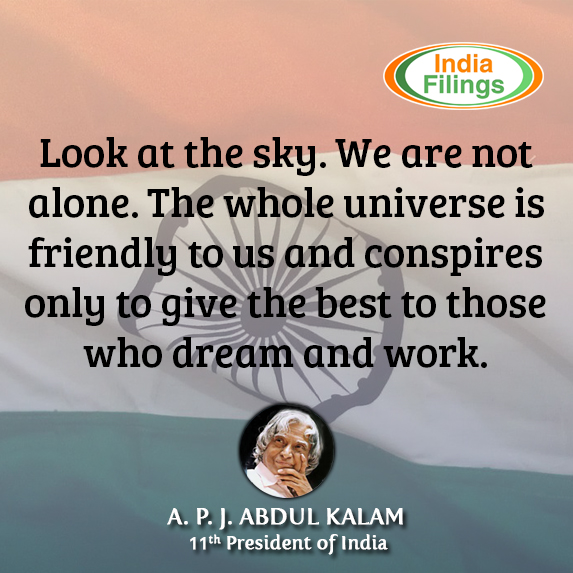 "Abdul Kalam Quote, ""Look at the sky. We are not alone. The whole universe is friendly to us and conspires only to give the best to those who dream and work."""