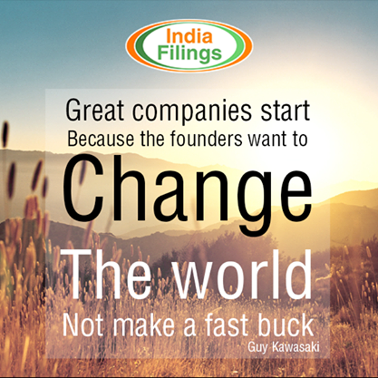 """Great companies start because the founders want to change the world... not make a fast buck."" - Guy Kawasaki"