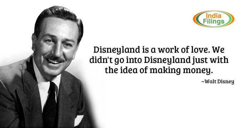 """Disneyland is a work of love. We didn't go into Disneyland just with the idea of making money."" - Walt Disney"