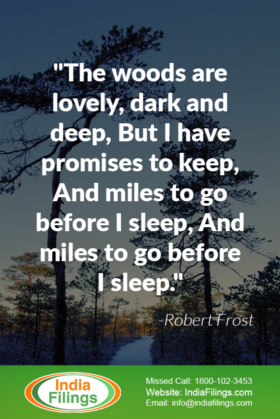 """The woods are lovely, dark and deep, But I have promises to keep, And miles to go before I sleep, And miles to go before I sleep."""