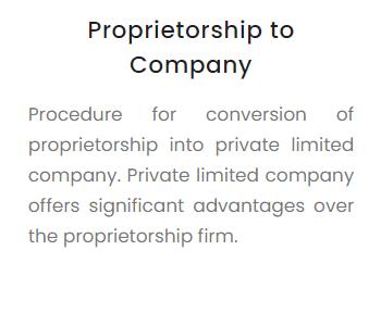 Procedure for conversion of proprietorship into private limited company. Private limited company offers significant advantages over the proprietorship firm.